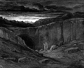 Dante's Inferno - 'Abandon all hope ye who enter here'.